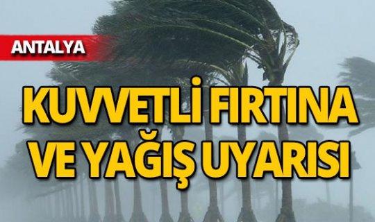 Antalyalılar dikkat! Kuvvetli fırtına ve yağış uyarısı