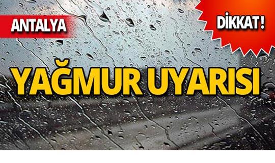 Antalyalılar dikkat! Meteoroloji iç kesimler için uyardı
