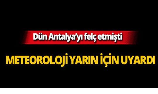 Antalyalılar dikkat! Meteoroloji yarın için uyardı!