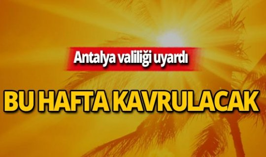 Antalyalılar dikkat! Valilik'ten kritik uyarı