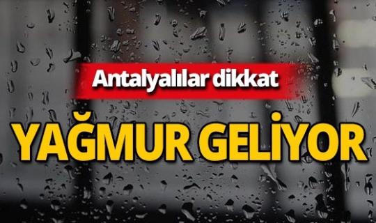 Antalyalılar dikkat: Yağmur uyarısı!