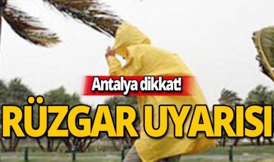 Antalyalılar rüzgara dikkat!
