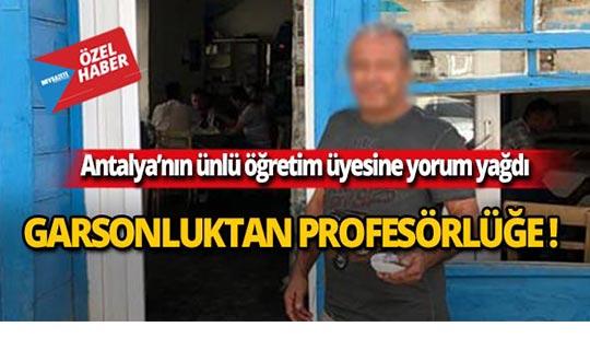 Antalya'nın ünlü öğretim üyesine yorum yağdı!
