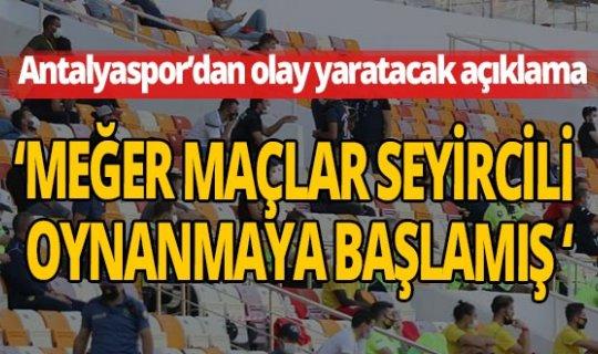 Antalyaspor'dan 'seyirci' tepkisi