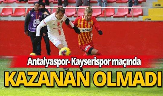 Antalyaspor ve Kayserispor berabere kaldı!