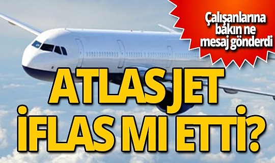 Atlas Jet iflas mı etti?
