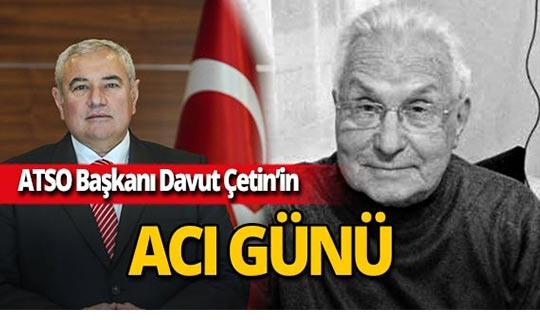 ATSO Başkanı Çetin'in acı günü