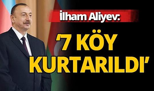 Azerbaycan Cumhurbaşkanı Aliyev: 7 köy işgalden kurtarıldı