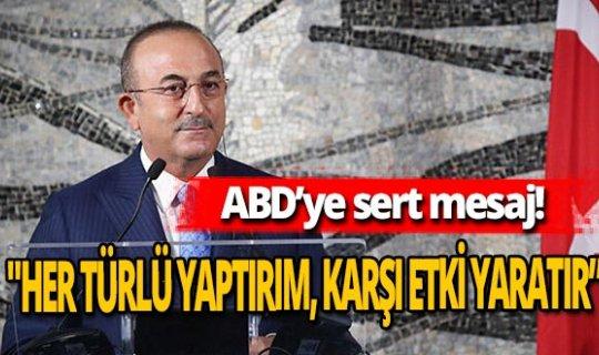 Bakan Çavuşoğlu'ndan net mesaj