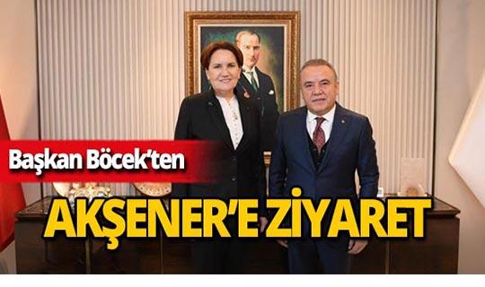 Başkan Böcek, Meral Akşener ile görüştü