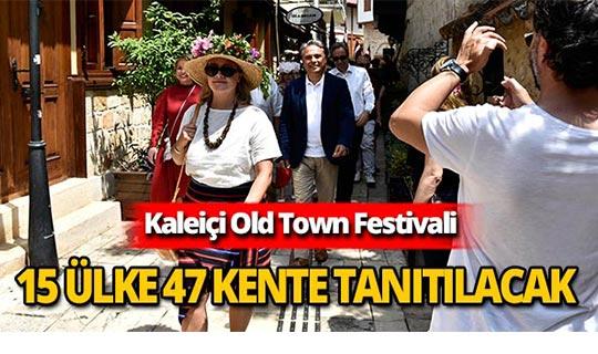 Başkan Uysal, Kaleiçi Old Town Festivalini tanıtacak
