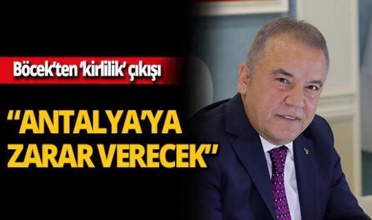 """Böcek: """"Kirlilik Antalya'ya zarar verecek"""""""