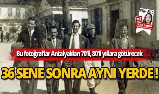 Bu fotoğraflar Antalyalıları 70'li, 80'li yıllara götürecek