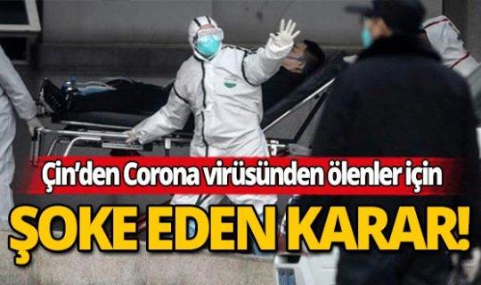 Çin'den korona virüsünden ölenler için şok karar!