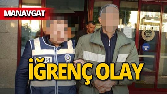 Çocuk istismarından aranan şahıs Manavgat'ta yakalandı!