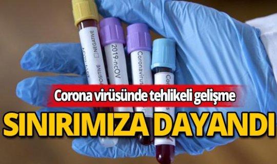 Corona virüsünde tehlikeli gelişme: Sınırımıza dayandı!