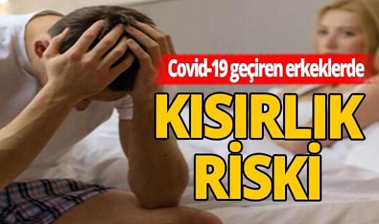 Covid-19 geçiren erkeklerde kısırlık riski