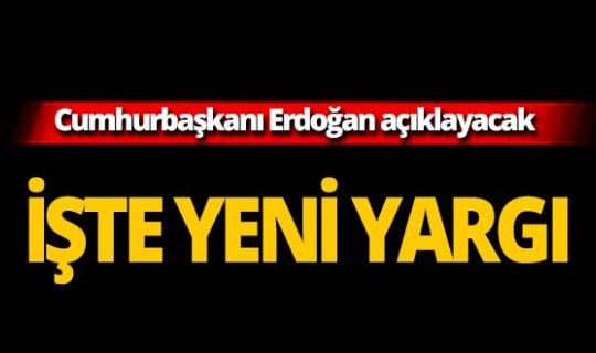 Cumhurbaşkanı Erdoğan bugün açıklayacak!