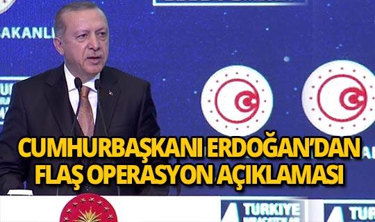 Cumhurbaşkanı Erdoğan'dan operasyon açıklaması!