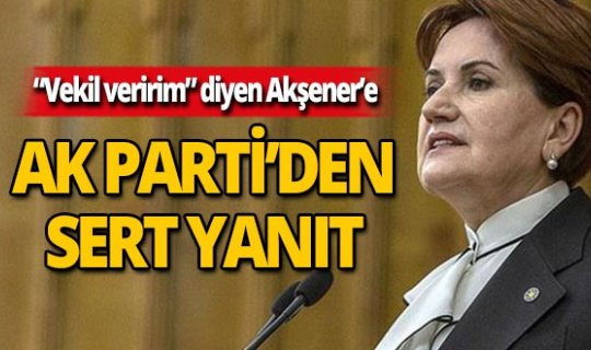 """Davutoğlu için """"Vekil veririm"""" diyen Akşener'e AK Parti'den yanıt"""