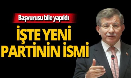 İşte Davutoğlu'nun partisi için belirlenen isim