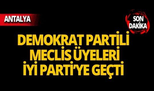Demokrat Partililer İYİ Parti'ye geçti