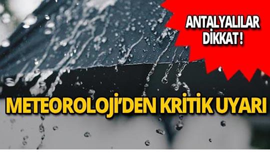 Dikkat! Meteoroloji Antalya için uyardı!