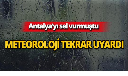 Dikkat! Meteoroloji Antalya'yı uyardı