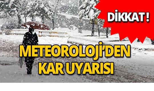 Dikkat! Meteoroloji'den kar uyarısı!