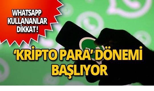 Dikkat! WhatsApp'ta 'kripto para' dönemi