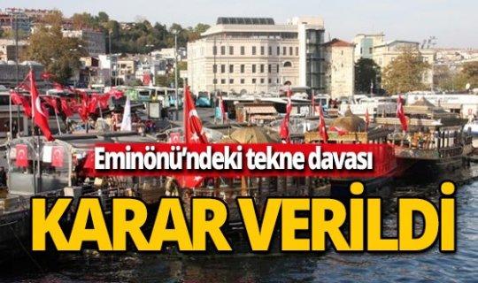 Eminönü'ndeki balıkçı teknesi davasında karar verildi