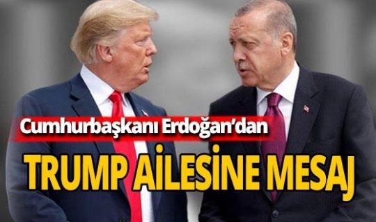 Erdoğan'dan Trump ailesine geçmiş olsun mesajı