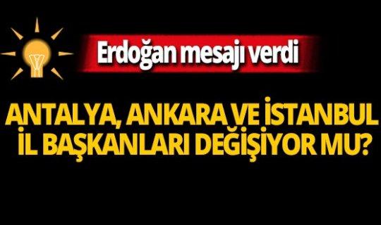 Erdoğan mesajı verdi! İl başkanları değişiyor mu?