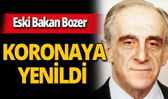 Eski Bakan Ali Bozer koronavirüsten hayatını kaybetti