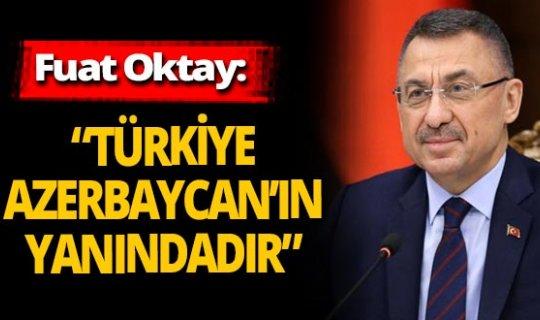 Fuat Oktay'dan Azerbaycan açıklaması