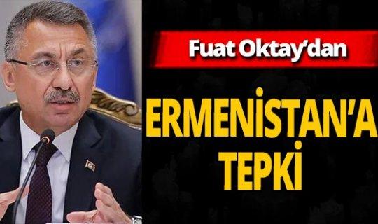 Fuat Oktay'dan Ermenistan'a tepki!