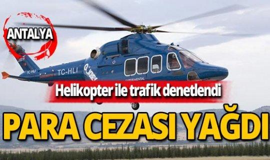 Helikopter ile trafik denetlendi