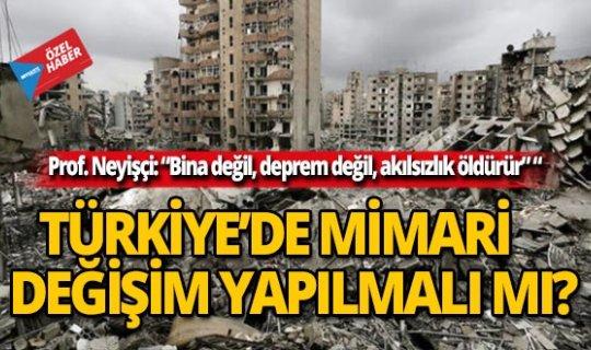 Türkiye'de mimari değişim yapılmalı mı?