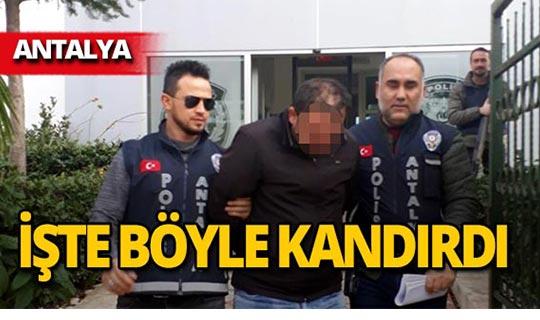 İnternet üzerinden kandırdı, Antalya'da yakalandı!