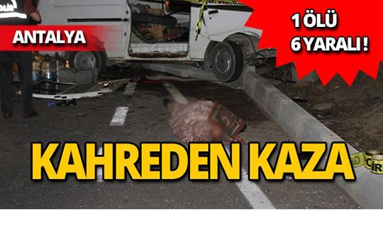 Isparta'da feci kaza: 1ölü, 6 yaralı!