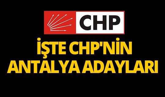İşte CHP'nin Antalya adayları