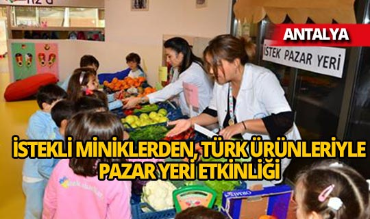 İSTEK'li miniklerin 'Tutum, Yatırım ve Türk Malları Haftası Etkinliği'