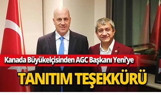 Kanada Büyükelçisi Uras'dan AGC Başkanı Yeni'ye tanıtım teşekkürü