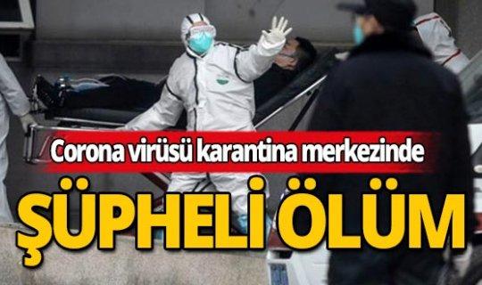 Karantina merkezinde kamu görevlisinin esrarengiz ölümü