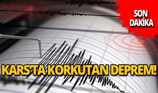 Kars'ta korkutan deprem!