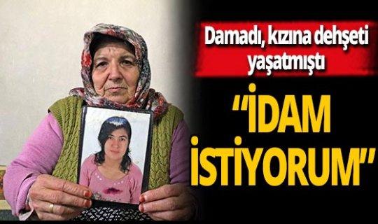 Kızının katil zanlısı için idam istiyor
