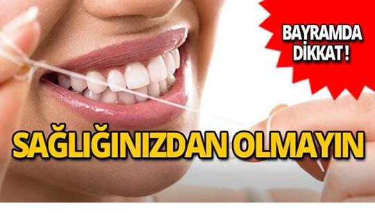Kurban bayramında ağız ve diş sağlığına dikkat!