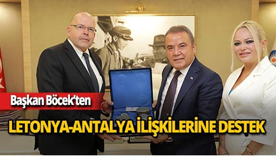 Letonya Büyükelçisi, Başkan Böcek'i ziyaret etti!