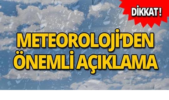 Meteoroloji'den son dakika açıklaması!