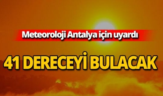 Meteoroloji'den yüksek sıcaklık ve düşük nem uyarısı